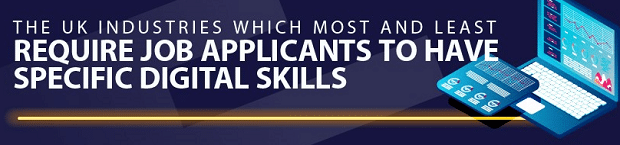 Which UK industries most demand specific digital skills from job applicants?