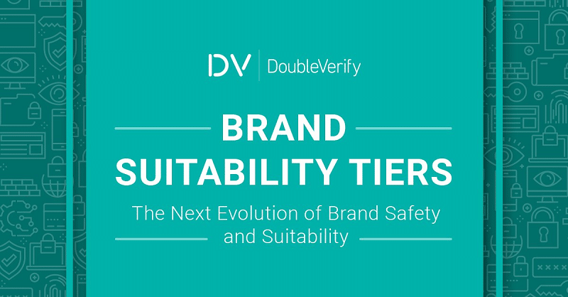DoubleVerify launches 'Brand Suitability Tiers' to link advertisers and publishers
